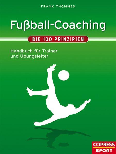 Fußball-Coaching - Die 100 Prinzipien
