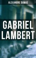 Gabriel Lambert (Vollständige Ausgabe)