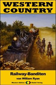 WESTERN COUNTRY 201: Railway-Banditen
