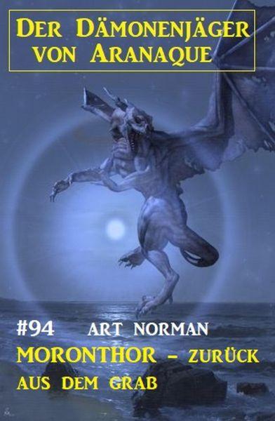 Moronthor - zurück aus dem Grab: Der Dämonenjäger von Aranaque 94