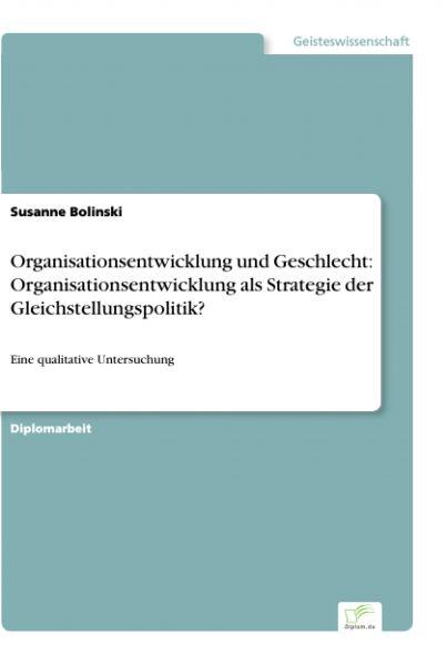 Organisationsentwicklung und Geschlecht: Organisationsentwicklung als Strategie der Gleichstellungsp