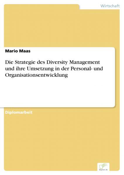 Die Strategie des Diversity Management und ihre Umsetzung in der Personal- und Organisationsentwickl