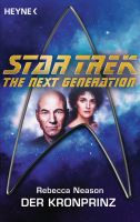 Star Trek - The Next Generation: Der Kronprinz