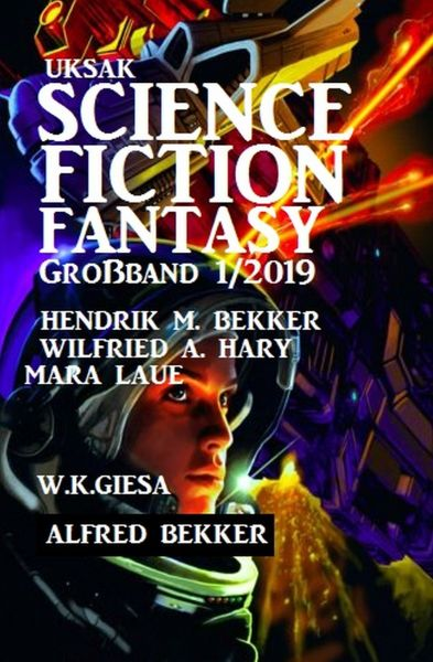 Uksak Science Fiction Fantasy Großband 1/2019