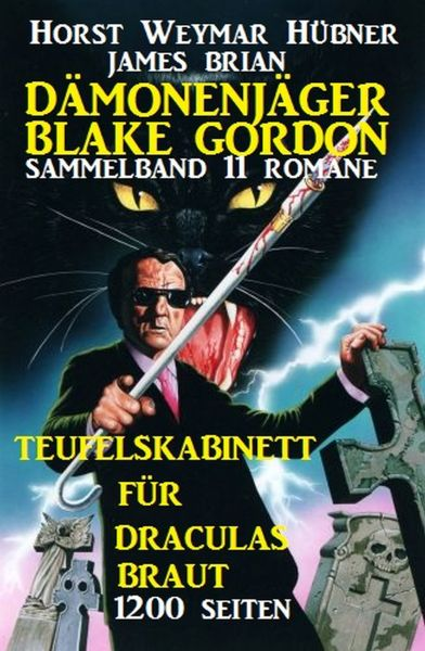 Sammelband Dämonenjäger Blake Gordon 11 Romane - Teufelskabinett für Draculas Braut