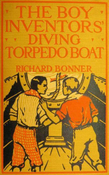 The Boy Inventors' Diving Torpedo Boat