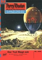 Perry Rhodan 469: Der Tod fliegt mit (Heftroman)