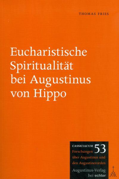 Eucharistische Spiritualität bei Augustinus von Hippo