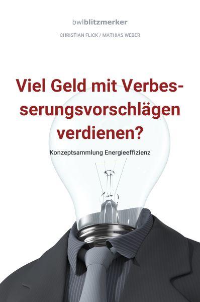bwlBlitzmerker: Viel Geld mit Verbesserungsvorschlägen verdienen? Konzeptsammlung Energieeffizienz