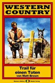 WESTERN COUNTRY 140: Trail für einen Toten