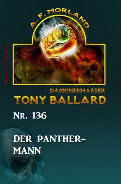 Der Panther-Mann Tony Ballard Nr. 136