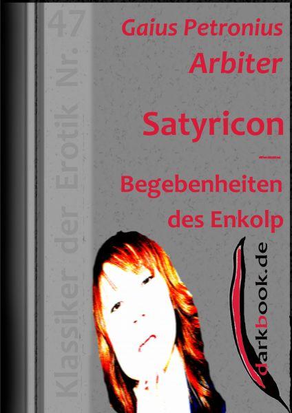 Satyricon - Begebenheiten des Enkolp