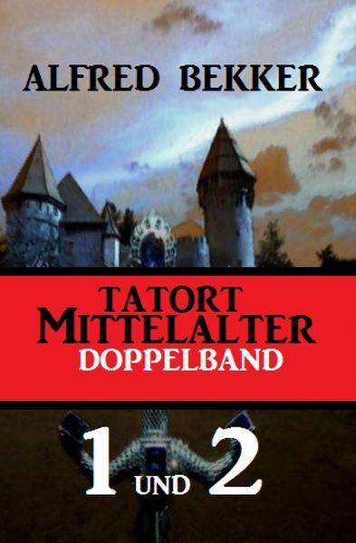 Tatort Mittelalter Doppelband 1 und 2