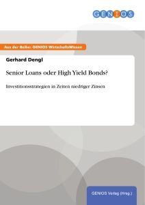 Senior Loans oder High Yield Bonds?