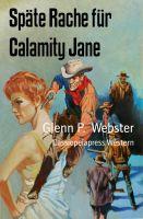 Späte Rache für Calamity Jane