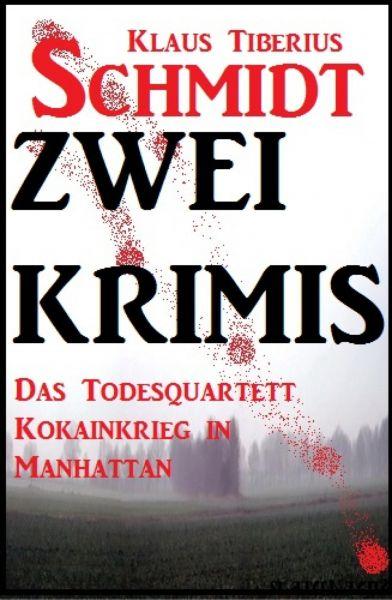 Zwei Klaus Tiberius Schmidt Krimis: Das Todesquartett/Kokainkrieg in Manhattan