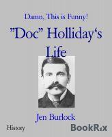 """Doc"" Holliday's Life"