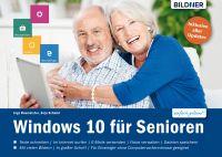 Windows 10 für Senioren: Ohne Vorkenntnisse. Leicht verständlich
